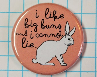 "Rabbit Pin, I Like Big Buns Pinback, Button Badge or Magnet 1.25"", Fridge Magnet, Home or Office, Strong magnet,"