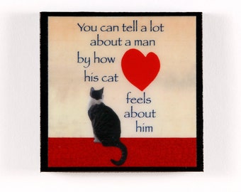 Cat Refrigerator Magnet: You Can Tell A Lot About A Man By How His Cat Feels About Him, Large Decorative Fridge Magnet, Deborah Julian