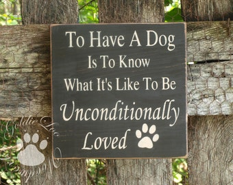 To Have a Dog, Primitve Word Art Typography Pine Wall Sign