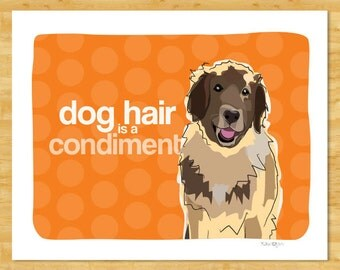 Leonberger Art Print - Dog Hair is a Condiment - Leonberger Gifts Funny Dog Art