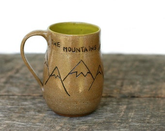 Mountain Coffee Mug- The Mountains Are Calling and I Must Go