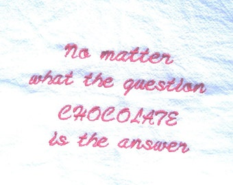 No matter what the question - embroidered flour sack towel