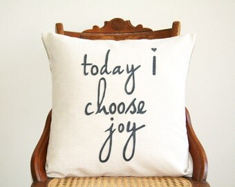 """today I choose joy decorative pillow cover, 18"""" x 18"""", natural, urban farmhouse industrial inspirational,typography, motivational"""