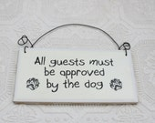 Funny Dog Sign All Guests Must Be Approved By The Dog Decoupaged Door Hanger