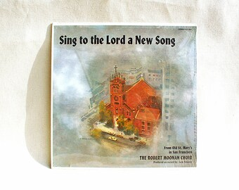 UNOPENED Robert Moonan Choir from Old St. Mary's in San Francisco Sing to the Lord a New Song LP 1969