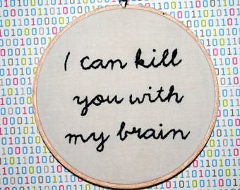 Sale- With My Brain Embroidery