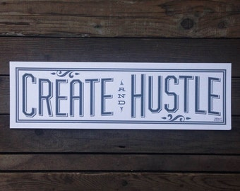 Create and Hustle screen printed art print 2nd Edition