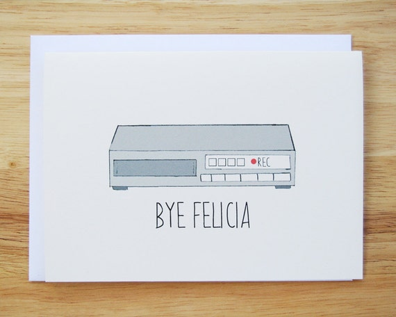 Friday, Bye Felicia Hand Drawn Greeting Card