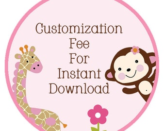 Customization fee for instant downloads