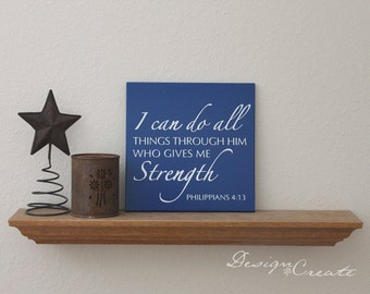 Wood Sign - I can do all things through Him who gives me strength - Bible verse, scripture wood sign - Custom Sign, typography