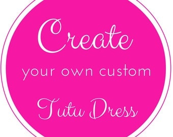 Custom Tutu Dress, Custom-Colored Tutu Dress, Custom Flower Girl Dress, Create Your Own Tutu Dress