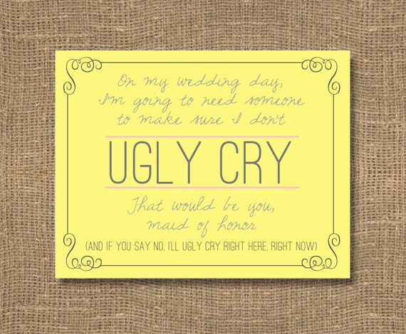 Please Don't Let Me Ugly Cry / Be My Bridesmaid