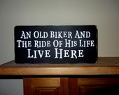 An Old Biker and The Ride of His Life Live Here Sign Decoration Gift