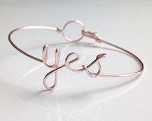"""yes bracelet. she said yes bracelet. Rose Gold """"yes"""" Bracelet silver plated. Bangle Bracelet. She said yes, I said yes"""
