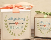 Will You Be My Bridesmaid? - Gift Boxes // Will you be my Maid of Honor? // Will you be my Flower Girl // Will you be in my House Party -Ivy