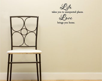 Life takes you to unexpected places Love brings you home wall art wall sayings vinyl letters stickers decals