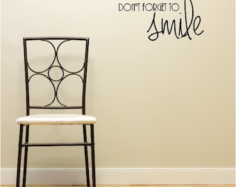 Don't foget to smile vinyl decals sticker clings tatoos inspirational love home decor  wall art wall sayings