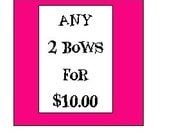 Choose any 2 Bows for 10.00