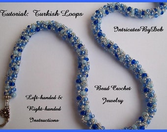 Tutorial Beaded Crochet Turkish Loops Bracelet or Necklace - Left Handed and Right Handed Beading Pattern, Instructions, Download, PDF, DIY