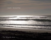 Inspirational - Spiritual - Nature Beach Photography - Calming - Tranquil - 8x10 Digital Photo