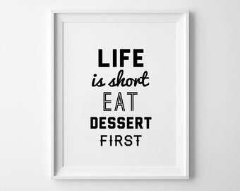 Dessert Poster Handwritten Wall Decor, Typography Print, Black and White, Life is Short Eat Dessert First - Fast Shipping to USA