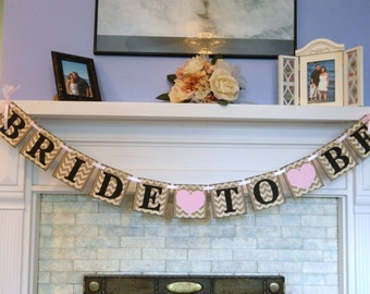 Chevron Bridal Shower Decorations / Shabby chic Bridal Shower Decor / Bride to Be banner - You Pick the Colors