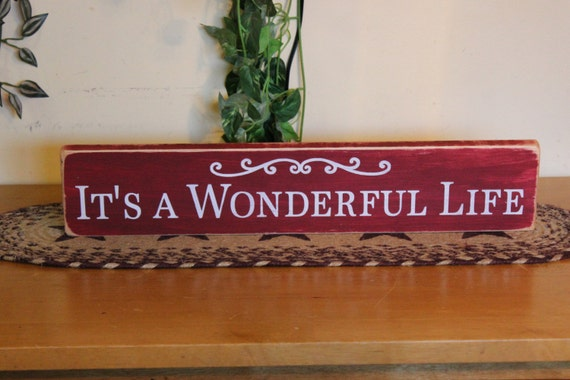Primitive It 39 S A Wonderful Life Wood Sign Your Color By Ccwd