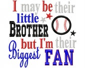 I may be their little Brother but I'm their Biggest Fan - Baseball Applique - Machine Embroidery Design - 8 Sizes