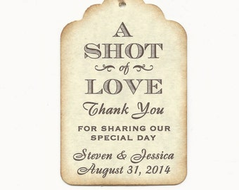 100 CUSTOM Personalized A SHOT of Love Wedding Favor Tags - Wedding Place Cards-Wine/Liquor Tags-Gift Label