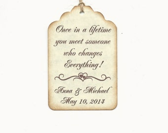 50 PERSONALIZED -Once in a lifetime you meet someone who changes everything -BROWN INK- Thank you  -Wedding or Favor tags