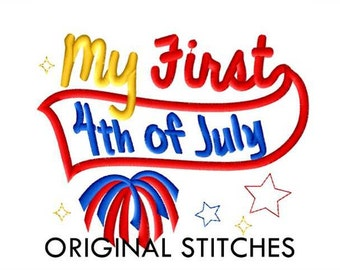My First 4th of July Machine Applique and Embroidery Digital Design File 4x4 5x7 Baby's First