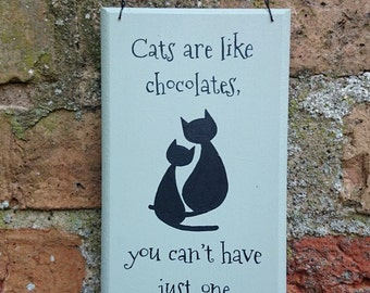 CATS Are Like Chocolates Sign Cat Lover Gift Mad Cat Lady Gift Crazy Cat Lady Painted Wooden Plaque