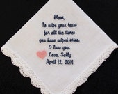 Wedding Handkerchief Embroidered for the Mother of the Bride.  Use this verse of choose your own 40 words.