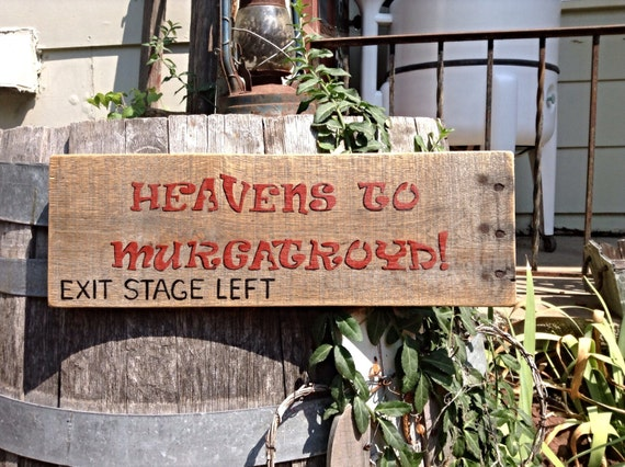 Snagglepuss Heavens To Murgatroyd Reclaimed Wood Sign