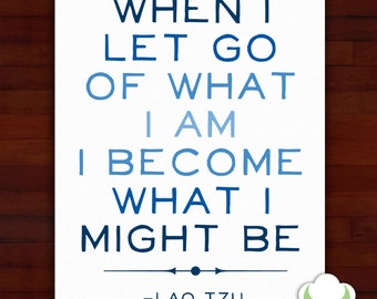 Greeting card: When I let go of what I am, I become what I might be — encouragement, inspiration, typography, Lao Tzu