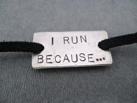 I RUN BECAUSE...Wrap Bracelet - Running Jewelry - Motivational Jewelry -  Nickel Silver Pendant on 3 ft of Micro Fiber Suede - New Year Goal