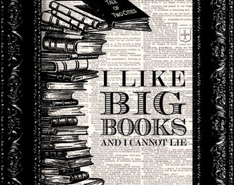 I LIKE Big Books I Cannot Lie - Vintage Dictionary Print Vintage Book Print Antique Book Page Art Upcycled Vintage Book Art