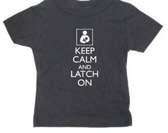 Keep Calm and Latch On baby size t-shirt, breastfeeding t-shirt, breastmilk, nursing shirt