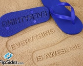 Custom Sand Imprint Flip Flops Fun Humorous Funny *Check size chart before ordering*