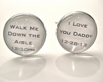 PERSANOLIZED Dad Cufflinks Father of the Bride CUFFLINKS Dad Gift WEDDING  Men Walk me Down Aisle I Love You Daddy Father of Groom Cufflinks