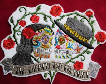 Extra Large Embroiderede Sugar Skull Til Death Do Us Part Applique Patch, Unconventional Wedding Patch, Mexican, Hispanic, Mexico, Skeleton