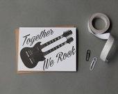 Together we rock, letterpress greeting card.