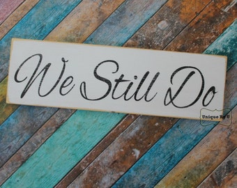 Handpainted Wedding Vow Renewal Anniversary Family Photo Prop Sign We Still Do