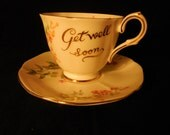 """Tuscan Cup and Saucer """"Get Well""""    p197"""