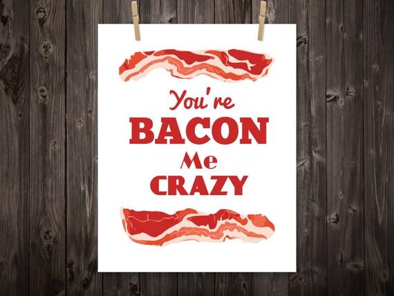 You're Bacon Me Crazy Kitchen Print Kitchen Art Kitchen  You're Baco...