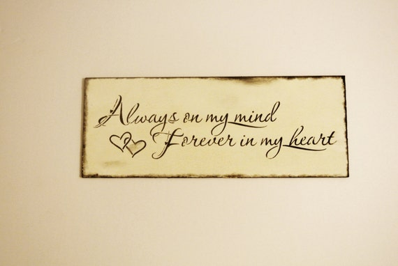 Items similar to Wood Sign, always on my mind forever in ...