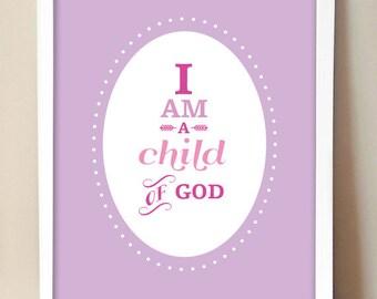 I am a child of God Nursery Art Print (8x10)