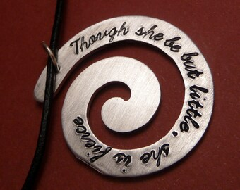 Shakespeare - Though She Be But Little She Is Fierce - A Hand Stamped Aluminum Necklace