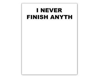 Procrastination Funny Notepad I Never Finish Anyth