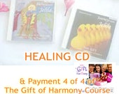 The Gift - CD for Healing and Payment 4 of 4 Gift of HarmonyTM Transformation Process Course - Relieve Stress Balance Your Life - Jelila